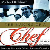 The Making of a Chef: Mastering Heat at the Culinary Institute of America (Unabridged) audiobook download
