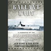 Gallant Lady: A Biography of the USS Archerfish (Unabridged) audiobook download