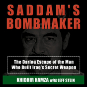 Saddam's Bombmaker: The Daring Escape of the Man Who Built Iraq's Secret Weapon (Unabridged) audiobook download