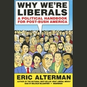 Why We're Liberals: A Political Handbook for Post-Bush America (Unabridged) audiobook download