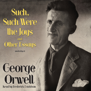 Such-such-were-the-joys-and-other-essays-unabridged-audiobook