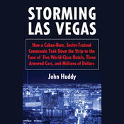 Storming Las Vegas: How a Cuban-Born, Soviet-Trained Commando Took Down the Strip (Unabridged) audiobook download
