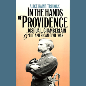 In-the-hands-of-providence-joshua-l-chamberlain-and-the-american-civil-war-unabridged-audiobook