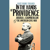 In the Hands of Providence: Joshua L. Chamberlain and the American Civil War (Unabridged) audiobook download