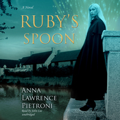 Ruby's Spoon: A Novel (Unabridged) audiobook download