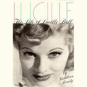 Lucille: The Life of Lucille Ball (Unabridged) audiobook download