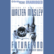 Futureland: Nine Stories of an Imminent World (Unabridged) audiobook download