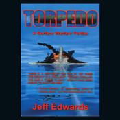 Torpedo: A Surface Warfare Thriller (Unabridged) audiobook download
