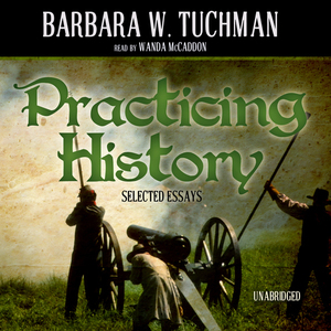 Practicing-history-selected-essays-unabridged-audiobook