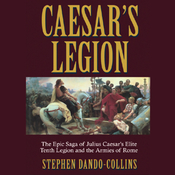 Caesar's Legion: The Epic Saga of Julius Caesar's Elite Tenth Legion and the Armies of Rome (Unabridged) audiobook download