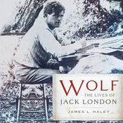 Wolf: The Lives of Jack London (Unabridged) audiobook download