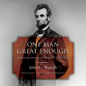 One Man Great Enough: Abraham Lincoln's Road to Civil War (Unabridged) audiobook download