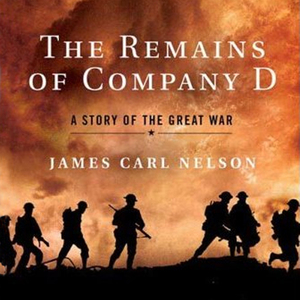 The-remains-of-company-d-a-story-of-the-great-war-unabridged-audiobook