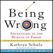 Being Wrong: Adventures in the Margin of Error (Unabridged) audiobook download