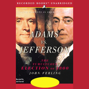 Adams vs. Jefferson: The Tumultuous Election of 1800 (Unabridged) audiobook download