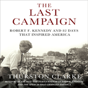 The Last Campaign: Robert F. Kennedy and 82 Days That Inspired America (Unabridged) audiobook download