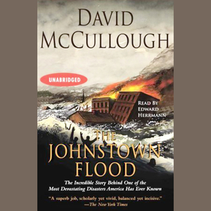 The-johnstown-flood-unabridged-audiobook