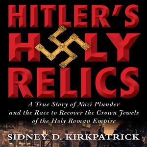 Hitlers-holy-relics-unabridged-audiobook