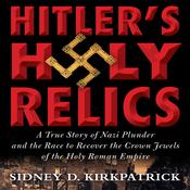 Hitler's Holy Relics (Unabridged) audiobook download