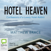 Hotel Heaven: Confessions of a Luxury Hotel Addict (Unabridged) audiobook download