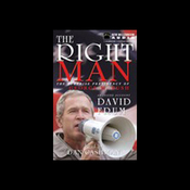 The Right Man: The Surprise Presidency of George W. Bush (Unabridged) audiobook download