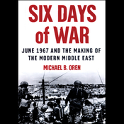 Six Days of War: June 1967 and the Making of the Modern Middle East (Unabridged) audiobook download