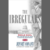 The Irregulars: Roald Dahl and the British Spy Ring in Wartime Washington (Unabridged) audiobook download