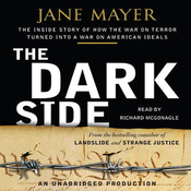 The Dark Side: The Inside Story of How The War on Terror Turned into a War on American Ideals (Unabridged) audiobook download