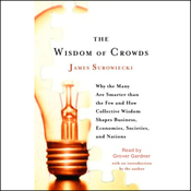 The Wisdom of Crowds: Why the Many Are Smarter Than the Few (Unabridged) audiobook download