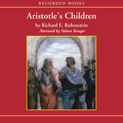 Aristotle's Children: How Christian, Muslims and Jews Rediscovered Ancient Wisdom (Unabridged) audiobook download