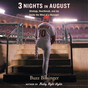 Three Nights in August: Strategy, Heartbreak, and Joy Inside the Mind of a Manager (Unabridged) audiobook download