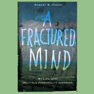 A-fractured-mind-my-life-with-multiple-personality-disorder-unabridged-audiobook