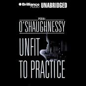 Unfit to Practice: Nina Reilly #8 (Unabridged) audiobook download