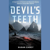 The Devil's Teeth: A True Story of Obsession and Survival Among America's Great White Sharks (Unabridged) audiobook download