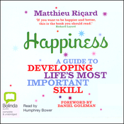Happiness: A Guide to Developing Life's Most Important Skill (Unabridged) audiobook download