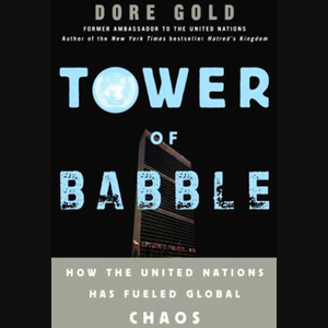 Tower-of-babble-how-the-united-nations-has-fueled-global-chaos-unabridged-audiobook