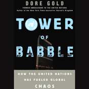 Tower of Babble: How the United Nations Has Fueled Global Chaos (Unabridged) audiobook download