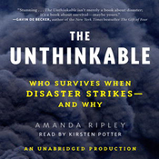 The Unthinkable: Who Survives When Disaster Strikes - and Why (Unabridged) audiobook download