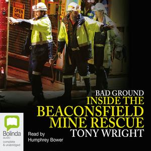 Bad-ground-inside-the-beaconsfield-mine-rescue-unabridged-audiobook