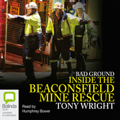 Bad Ground: Inside the Beaconsfield Mine Rescue (Unabridged) audiobook download