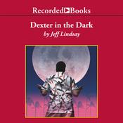 Dexter in the Dark (Unabridged) audiobook download