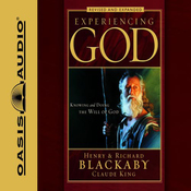 Experiencing God: How to Live The Full Adventure of Knowing and Doing the Will of God (Unabridged) audiobook download