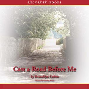 Cast-a-road-before-me-unabridged-audiobook