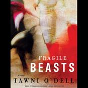 Fragile Beasts: A Novel (Unabridged) audiobook download