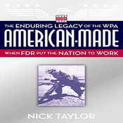 American-Made: The Enduring Legacy of the WPA: When FDR Put the Nation to Work (Unabridged) audiobook download
