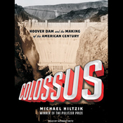 Colossus: Hoover Dam and the Making of the American Century (Unabridged) audiobook download