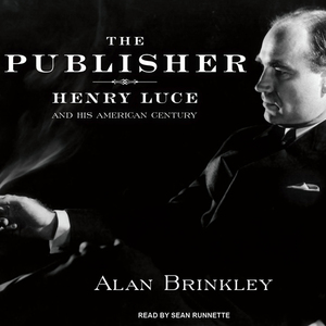 The-publisher-henry-luce-and-his-american-century-unabridged-audiobook