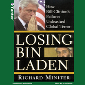 Losing Bin Laden: How Bill Clinton's Failures Unleashed Global Terror (Unabridged) audiobook download