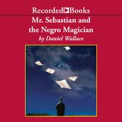 Mr. Sebastian and the Negro Magician (Unabridged) audiobook download