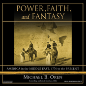 Power, Faith, and Fantasy: America in the Middle East, 1776 to the Present (Unabridged) audiobook download